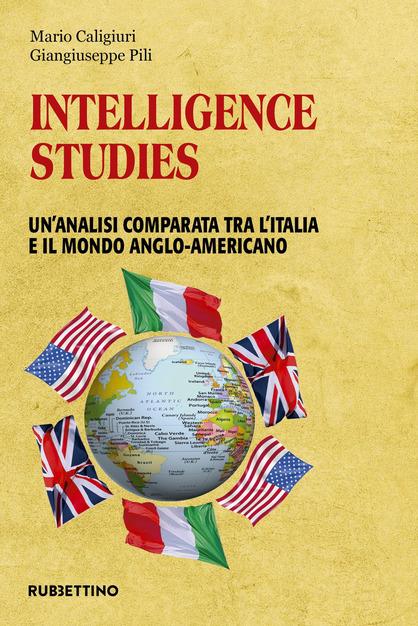 Intelligence studies un'analisi comparata tra l'Italia e il mondo anglo-americano