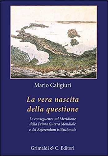 """Questione meridionale, nuovo libro di Mario Caligiuri edito da Grimaldi & C. dal titolo """"La vera nascita della questione"""""""