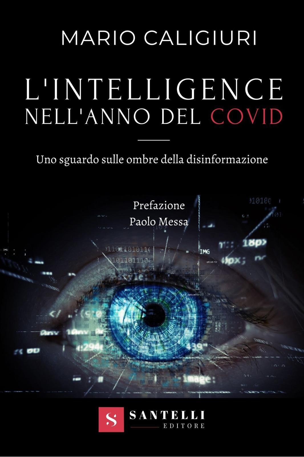 Intelligence nell'anno del Covid - Uno sguardo sulle ombre della disinformazioneIntelligence nell'anno del Covid