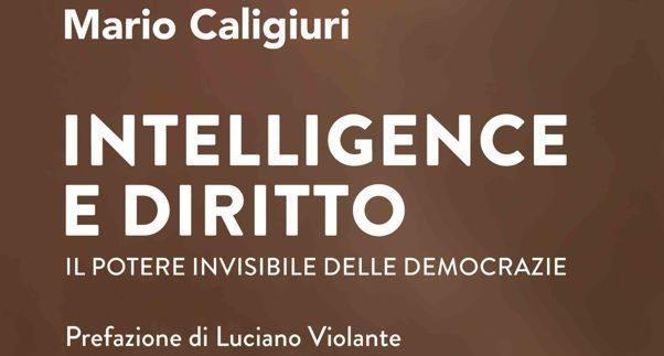 Intelligence e diritto. Il potere invisibile delle democrazie
